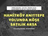 Hamitköy Bölgesi Anıttepe Yolunda Muhteşem Konumda 631 m2 Köşe Arsa Satılık