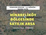 Minareliköy Bölgesinde 2,5 Dönüm Satılık Arsa